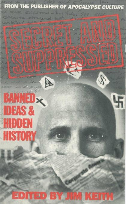Secret and Suppressed: Banned Ideas and Hidden History EB9781936239412