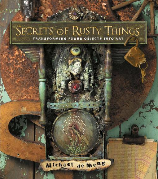 Secrets of Rusty Things EB9781440302695