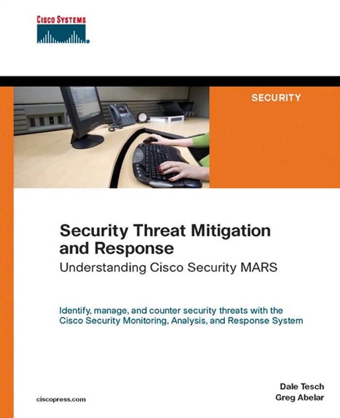 Security Threat Mitigation and Response: Understanding Cisco Security MARS EB9781587054082