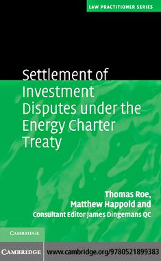 Settlement of Investment Disputes under the Energy Charter Treaty EB9781139064552