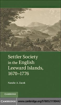 Settler Society in the English Leeward Islands, 1670-1776 EB9781139036689