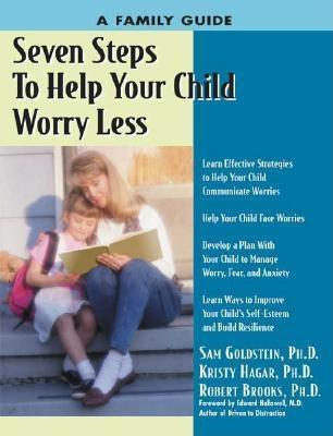 Seven Steps to Help Your Child Worry Less: A Family Guide EB9781886941274