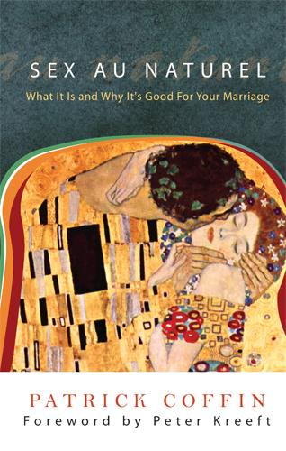 Sex Au Naturel: What It Is and Why It's Good for Your Marriage EB9781931018784