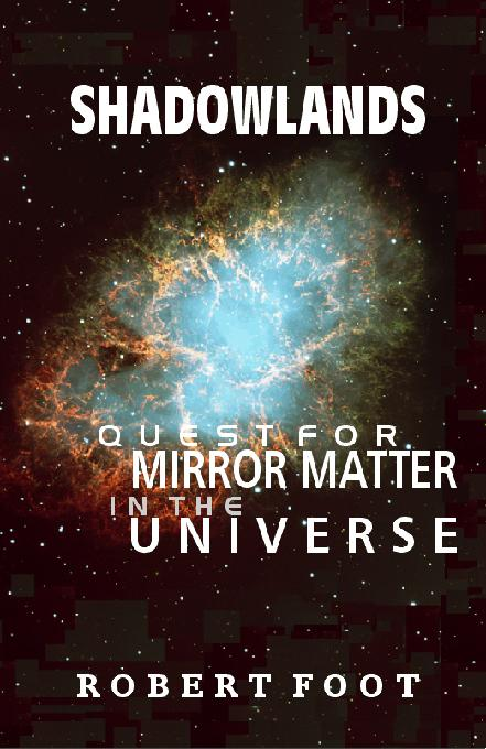 Shadowlands: Quest for Mirror Matter in the Universe EB9781581126440