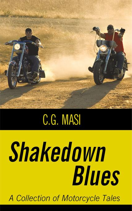 Shakedown Blues: A Collection of Motorcycle Tales EB9781450200929