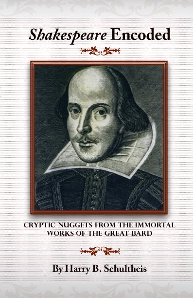 Shakespeare Encoded:Cryptic Nuggets from the Immortal Works of the Great Bard EB9781425197452