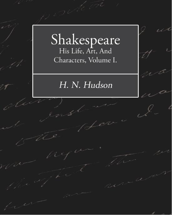 Shakespeare: His Life, Art, And Characters, Volume I. EB9781438562636
