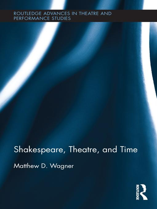 Shakespeare, Theatre, and Time EB9781136661631