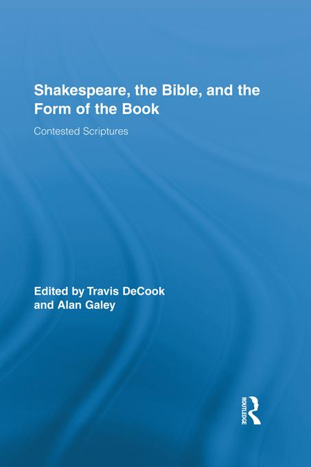 Shakespeare, the Bible, and the Form of the Book EB9781136662768