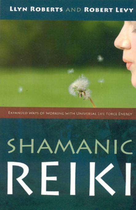 Shamanic Reiki: Expanded Ways Of Working EB9781846946509