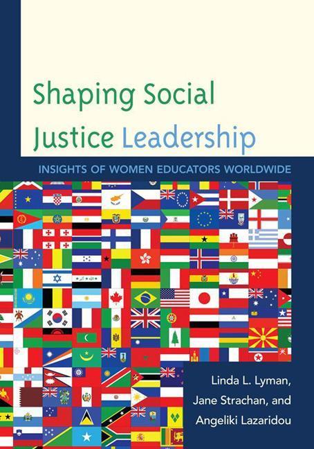 Shaping Social Justice Leadership: Insights of Women Educators Worldwide EB9781610485654