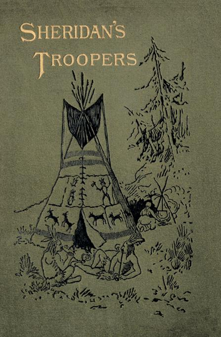Sheridan's Troopers on the Border: A Winter Campaign on the Plains. EB9781582180625