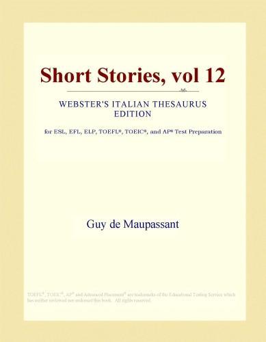 Short Stories, vol 12 (Webster's Italian Thesaurus Edition) EB9781114150461