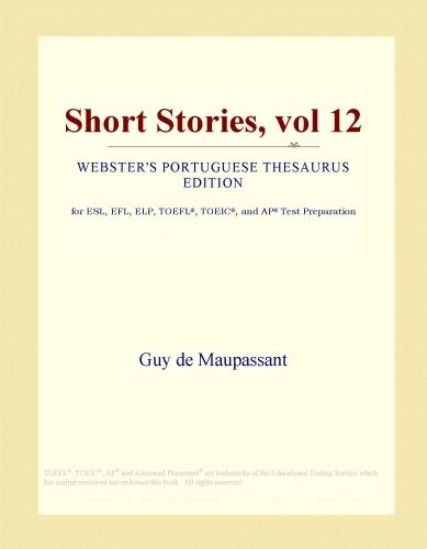 Short Stories, vol 12 (Webster's Portuguese Thesaurus Edition) EB9781114500099