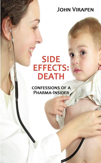 Side Effects: Death. Confessions of a Pharma-Insider EB9781602645172