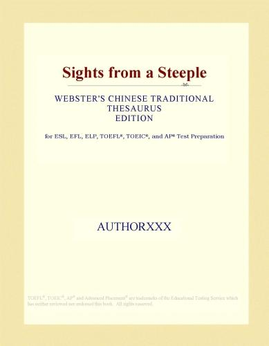 Sights from a Steeple (Webster's Chinese Traditional Thesaurus Edition) EB9781114517622