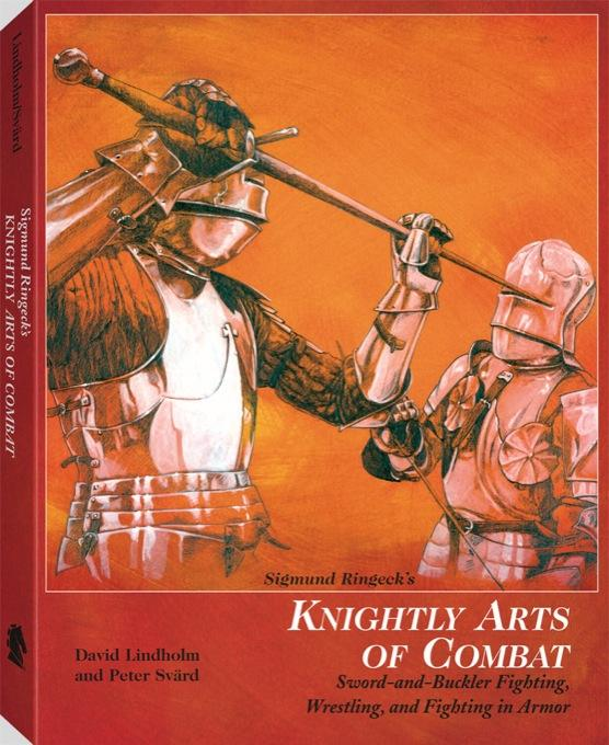 Sigmund Ringeck's Knightly Arts Of Combat: Sword and Buckler Fighting, Wrestling, and Fighting in Armor EB9781581609790