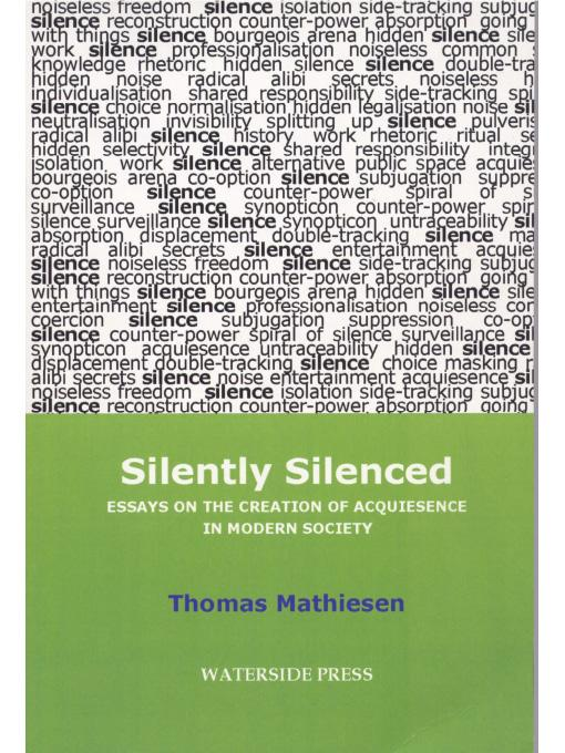 Silently Silenced: Essays on the Creation of Aquiesence in Modern Society EB9781906534424