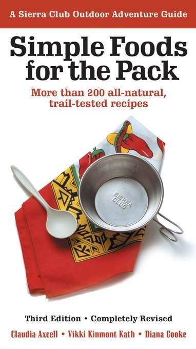 Simple Foods for the Pack: More than 200 All-Natural, Trail-tested Recipes EB9781578051823