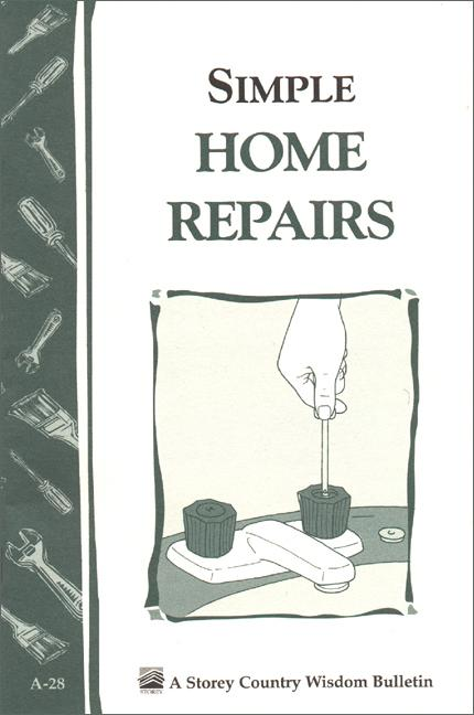 Simple Home Repairs: Storey's Country Wisdom Bulletin A-28 EB9781603423953