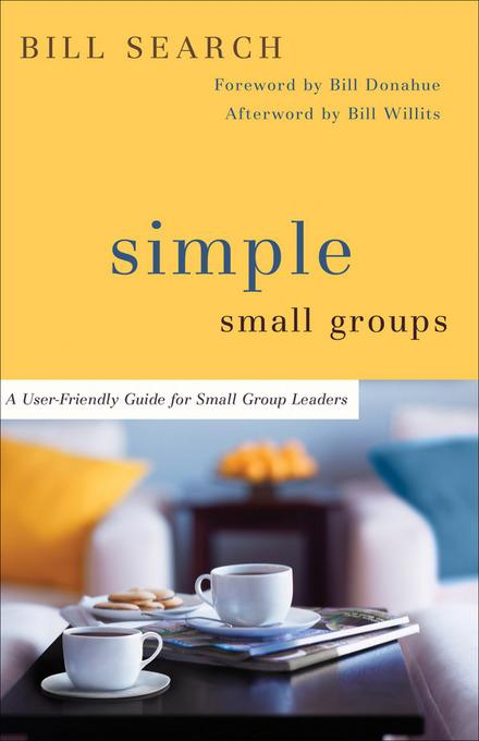 Simple Small Groups: A User-Friendly Guide for Small Group Leaders EB9781585589395
