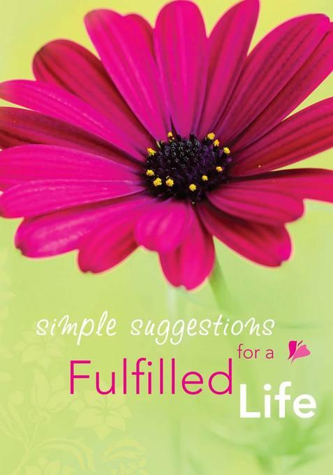 Simple Suggestions for a Fullfilled Life