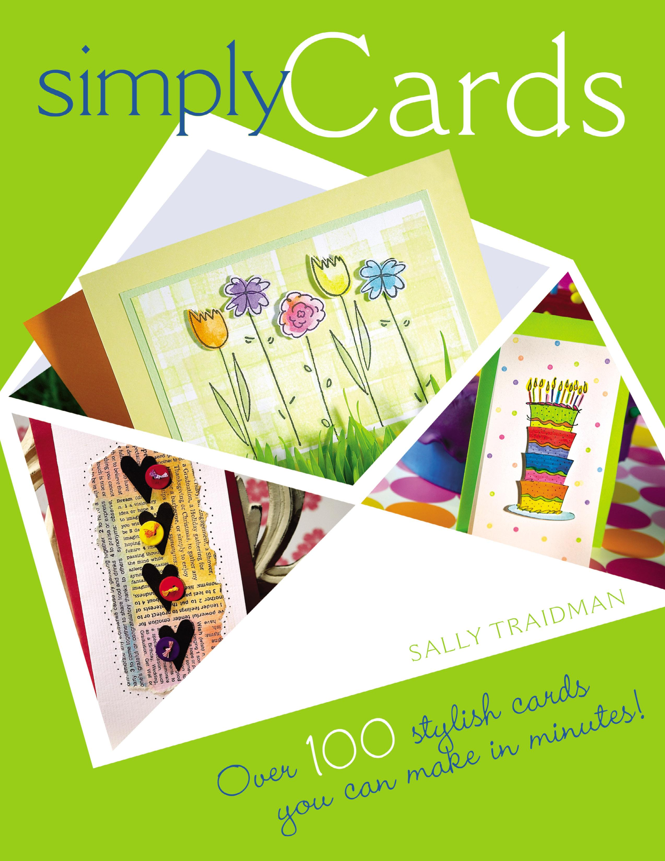 Simply Cards: Over 100 Stylish Cards You Can Make in Minutes EB9781600612688