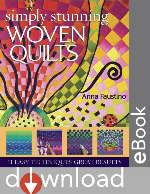 Simply Stunning Woven Quilts: 11 Easy Techniques, Great Results EB9781607052890