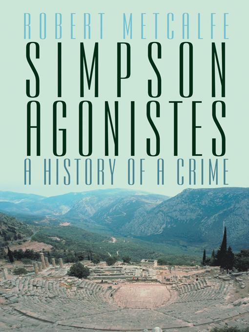 Simpson Agonistes: A History of a Crime