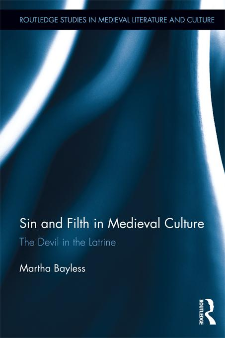 Sin and Filth in Medieval Culture EB9781136490828