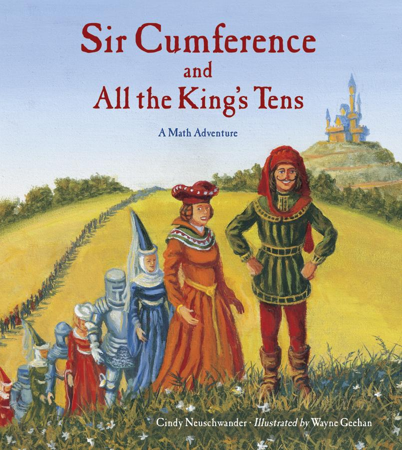 Sir Cumference and All the King's Tens EB9781607341321