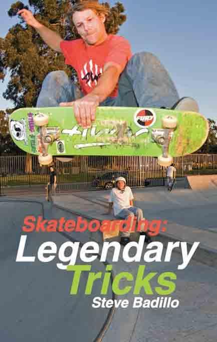 Skateboarding: Legendary Tricks EB9781884654374