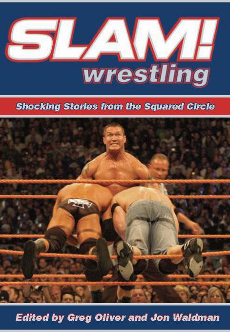 Slam! Wrestling: Shocking Stories from the Squared Circle EB9781554908844