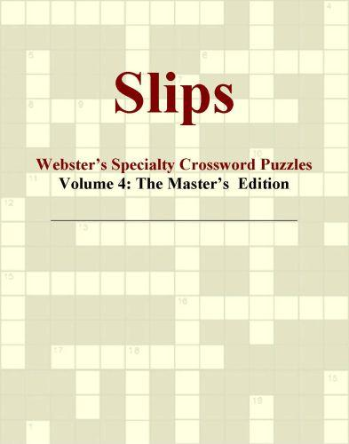 Slips - Webster's Specialty Crossword Puzzles, Volume 4: The Master's  Edition EB9781114011625
