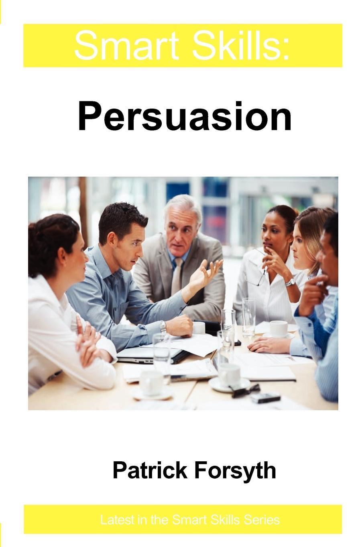 Smart Skills: Persuasion EB9781908248350