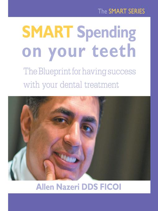 Smart Spending On Your Teeth- The SMART SERIES: The Blueprint for having success with your dental treatment EB9781452557205
