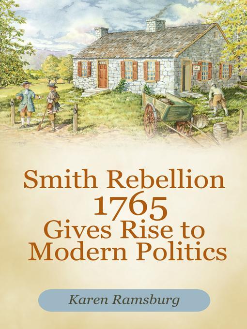 Smith Rebellion 1765 Gives Rise to Modern Politics EB9781462057795