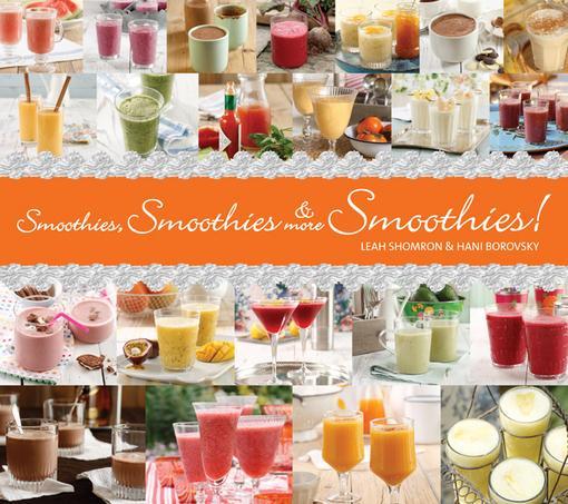 Smoothies, Smoothies & More Smoothies EB9781607344247