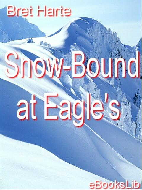 Snow-Bound at Eagle's EB9781412170789