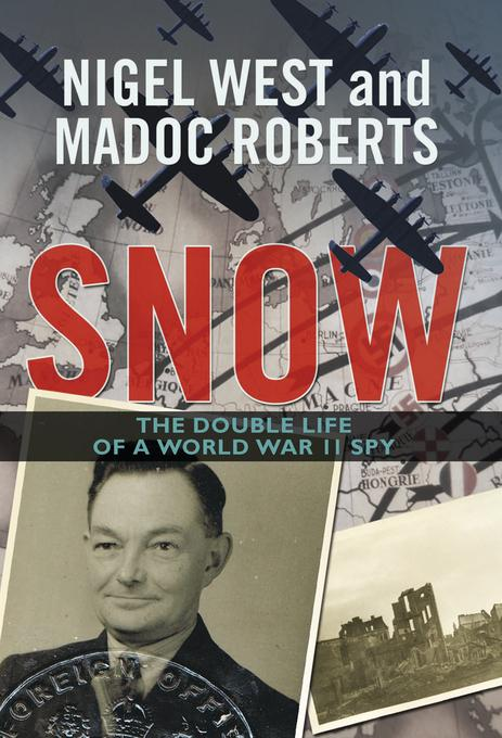 Snow: The Double Life of a World War II Spy EB9781849542548
