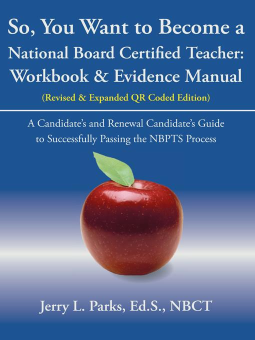 So, You Want to Become a National Board Certified Teacher: Workbook & Evidence Manual EB9781475935387