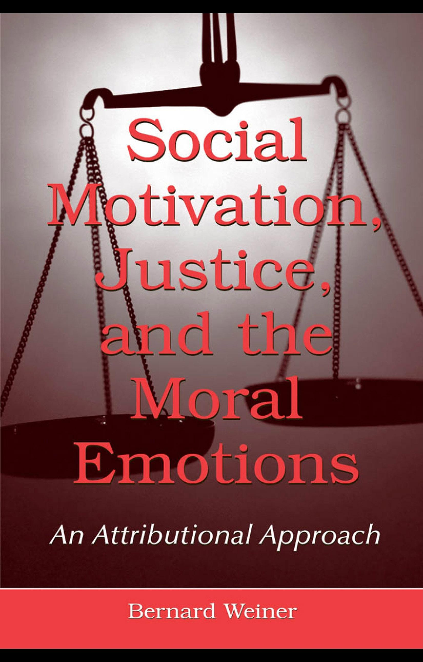 Social Motivation, Justice, and the Moral Emotions: An Attributional Approach EB9781410615749