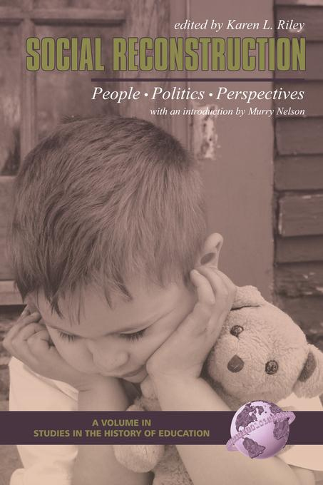 Social Reconstruction: People, Politics, Perspectives. Studies in the History of Education.
