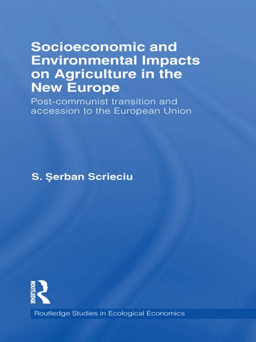 Socioeconomic and Environmental Impacts on Agriculture in the New Europe EB9781136808784