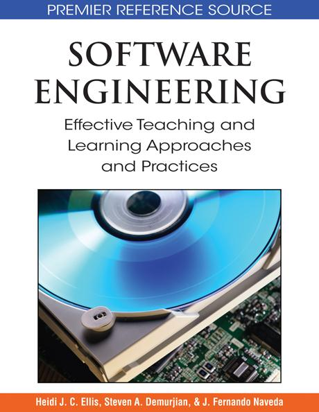 Software Engineering: Effective Teaching and Learning Approaches and Practices EB9781605661032