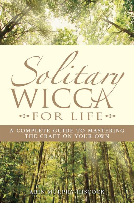 Solitary Wicca For Life EB9781440518591