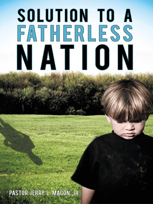 Solution to a Fatherless Nation EB9781450214223