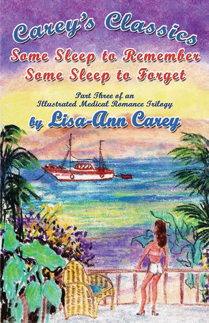 Some Sleep to Remember Some Sleep to Forget: An Illustrated Medical Romance Trilogy Part Three EB9781926918426