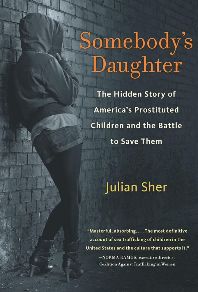 Somebody's Daughter: The Hidden Story of America's Prostituted Children and the Battle to Save Them EB9781569768310