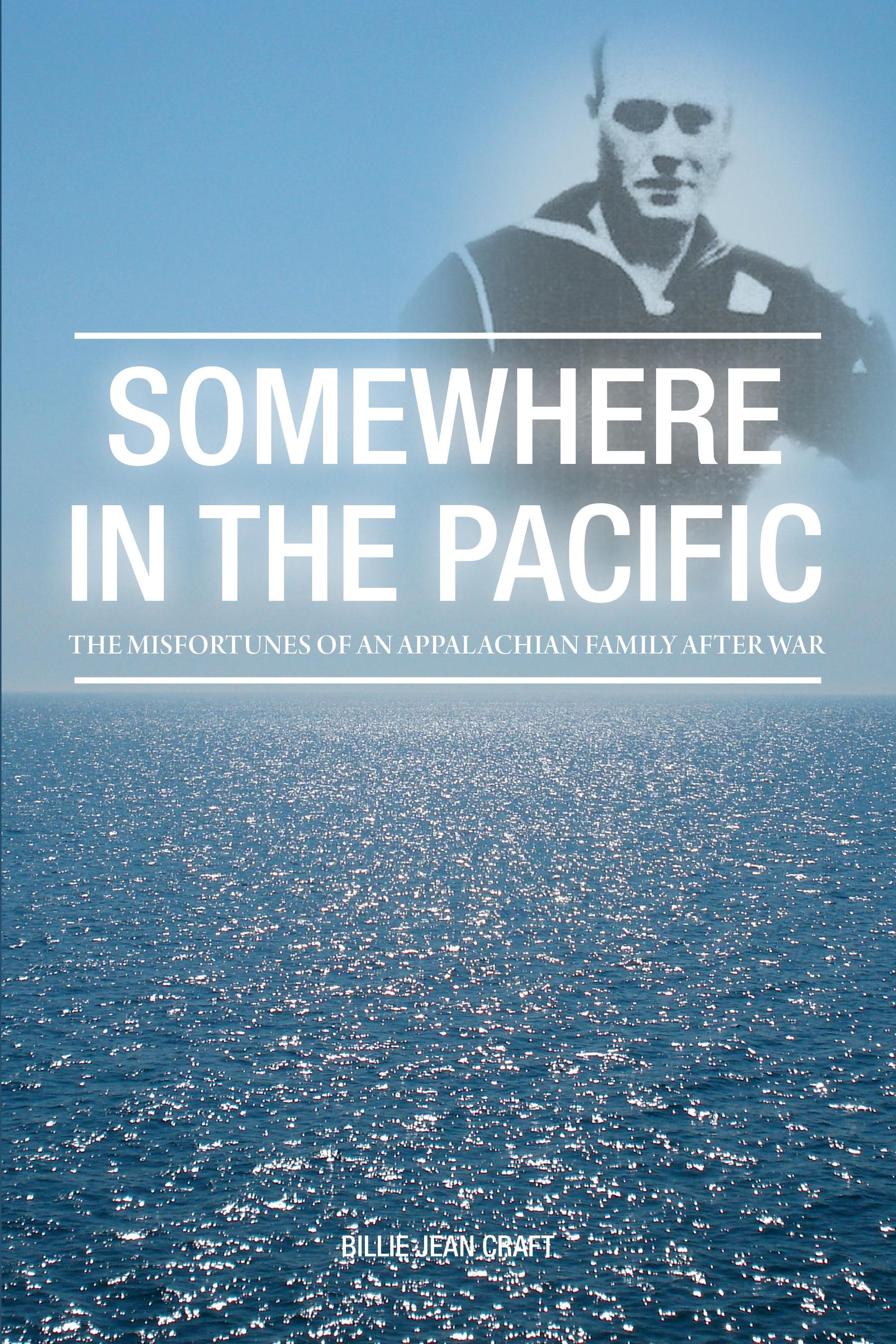Somewhere in the Pacific: The Misfortunes of an Appalachian Family After War